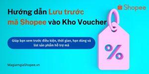 Hướng dẫn Lưu trước mã Shopee vào Kho Voucher