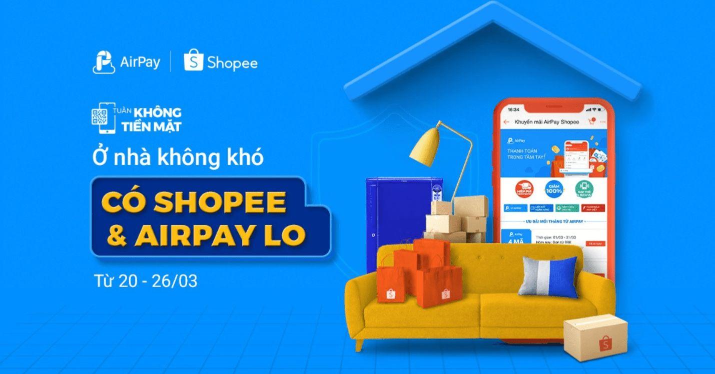 Tuần không tiền mặt Airpay Shopee