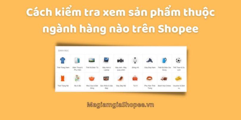 cách kiểm tra xem sản phẩm thuộc ngành hàng nào trên shopee