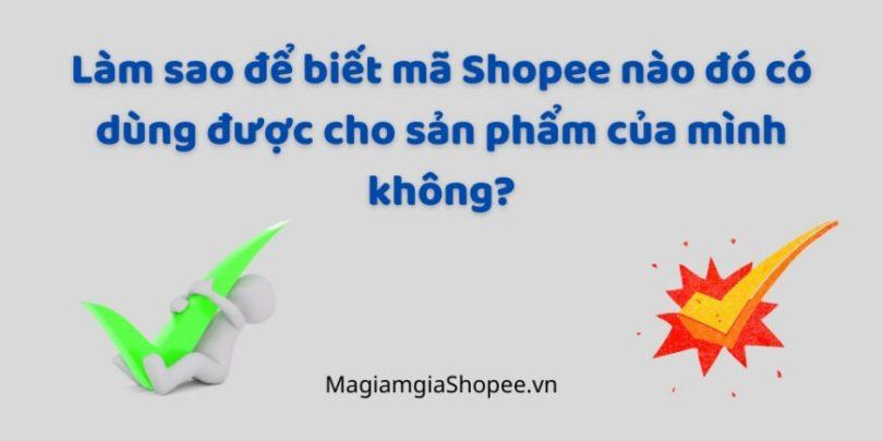 làm sao để biết mã shopee dùng cho sản phẩm nào