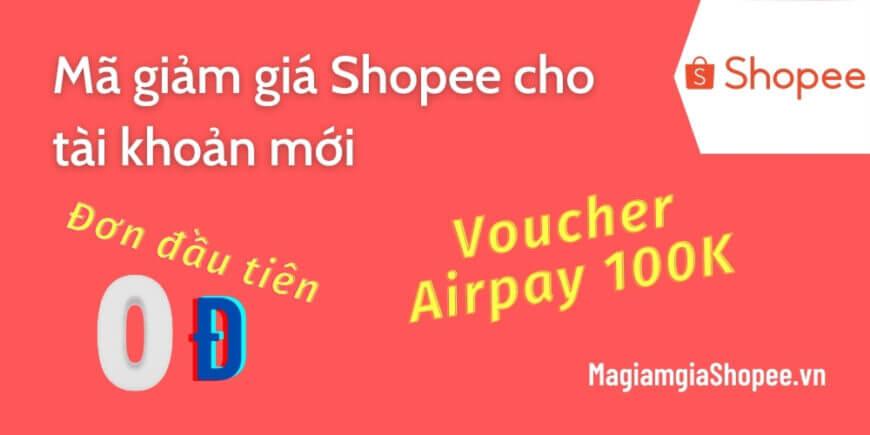 Mã giảm giá Shopee cho tài khoản mới