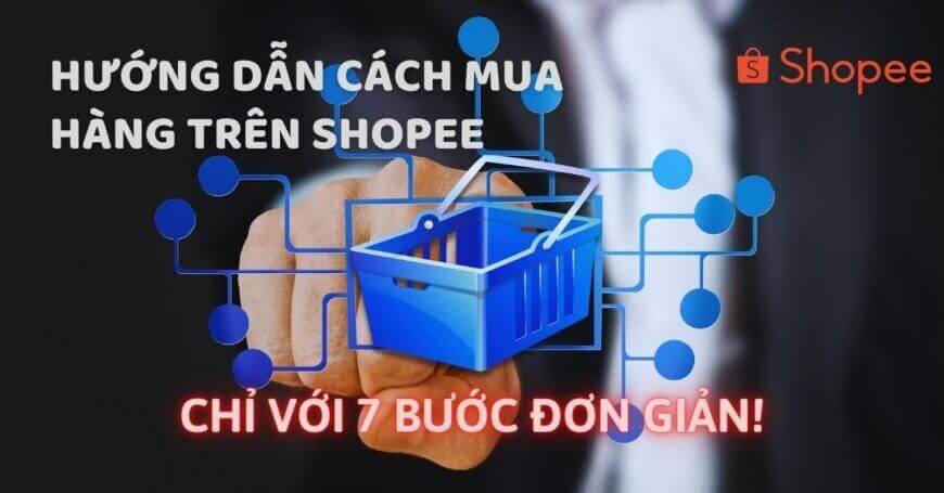 Hướng dẫn cách mua hàng trên Shopee
