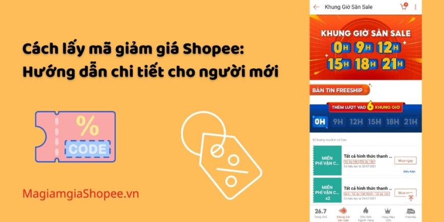 Cách lấy mã giảm giá Shopee Hướng dẫn chi tiết cho người mới