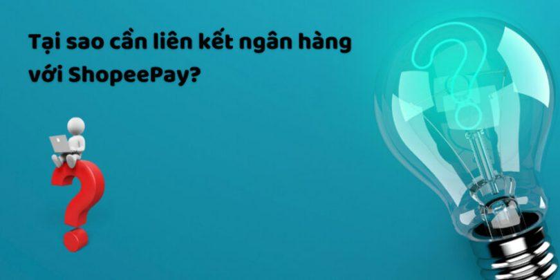 Tại sao cần liên kết ngân hàng với ShopeePay
