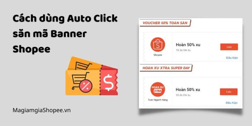 Cách dùng Auto Click săn mã Banner Shopee