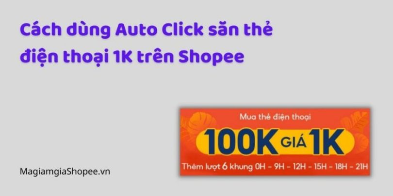 Cách dùng Auto Click săn thẻ điện thoại 1K trên Shopee