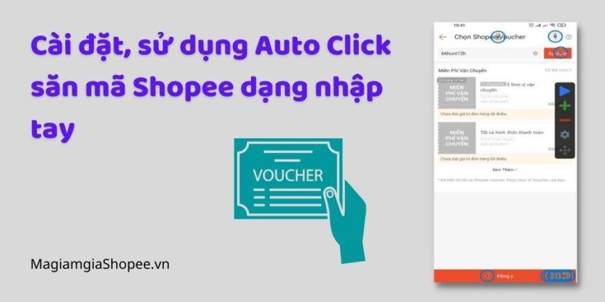 Cài đặt, sử dụng Auto Click săn mã Shopee dạng nhập tay